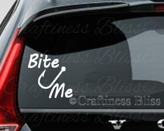 """Bite Me Fishing Hook decal for car or truck window 6"""" x 6"""" vinyl decal"""