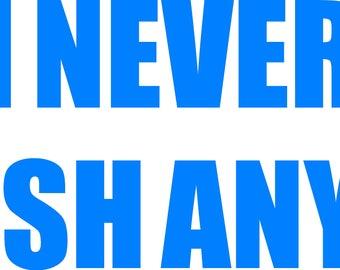 I Never Finish Anythi... Sticker/Decal