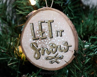 Let It Snow - Gold, White and Black Hand Lettered Wood Slice Ornament