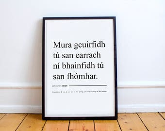 """Irish Proverb Print """"If you do not sow in the spring, you will not reap in the autumn."""" High Quality Print"""