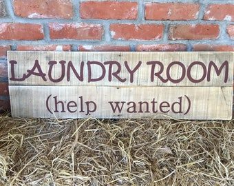 Rustic hand painted Laundry Room sign, Help Wanted