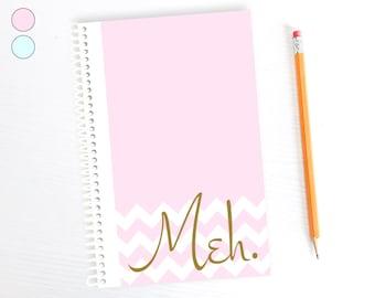 Meh Notizbuch, Tagebuch für Frauen, lustige Bürobedarf, Bullet Journal, halb Brief Planer, Frau, Freundin, Schwester, Mutter, Punktraster, Grafik