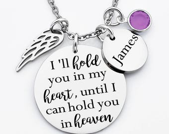 memorial necklace, rememberance necklace, I'll hold you in my heart until I can hold you in heaven, mom , dad, child