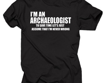 I Am An Archaeologist T-Shirt Gift For Archaeologist Christmas T-Shirt Birthday Gift