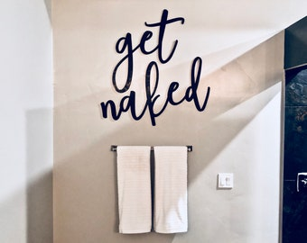 Get Naked Sign   Bathroom Signs   Bathroom Wall Decor   Bathroom Wall Art   Funny Bathroom Art   Bathroom Decor   Funny Bathroom Sign   Sign