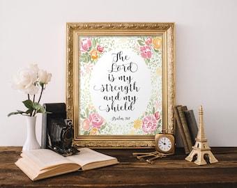 Psalm 28:7, The Lord is my strength, Bible verse wall art print sign, Scripture art print, Printable art, Christian art, Home decor BD-899
