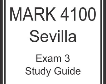 MARK 4100 Exam 3 Study Guide, Sevilla