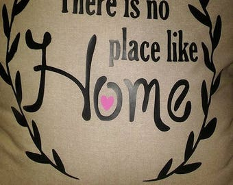 """There is no place like Home"""" pillow"""
