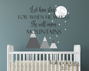 Let him sleep for when he wakes he will move mountains wall decal, move mountains, nursery wall art, let him sleep decal, Wallapalooza