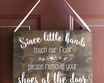 Since Little Hands Touch Our Floor Please Leave Your Shoes At The Door Hanging Wood Sign, Front Door Sign