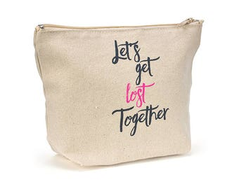 Canvas Zipper Makeup Bag - Let's Get Lost Together - Gift for Her - Travel Bag