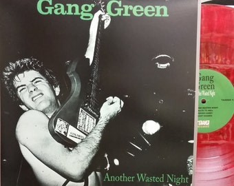 GANG GREEN Another Wasted Night on Red Wax