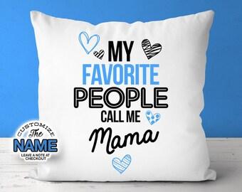My Favorite People Call Me Mama, Grandma Gift, Mama Birthday, Mother's Day, Mama Pillow, Mama
