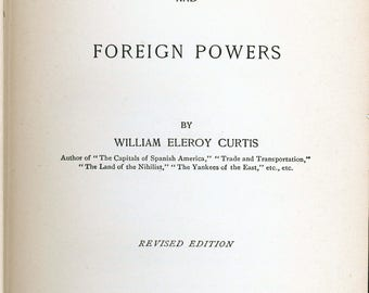 "Antiquarian Book, Published in 1900, ""The United States And Foreign Powers"""