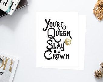 You're a Queen Slay the Crown, Wall Art, A2, A3, A4, 8x10, Instant Download, Printable, DIY, Digital Download, Decor, Modern