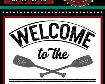 Welcome to the Lake House Sign | Cutting File | Printable | svg | eps | dxf | png | Lake | Cabin | Vacation | Camp | SVG Sayings