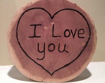"Rustic Wood Tree Slab ""I Love You"" Inspirational Decor-Gift-Wedding Decor"