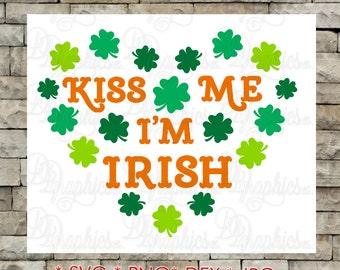 Kiss Me I'm Irish/ Shamrock/ St. Patricks Day / SVG File/ Jpg Dxf Png/Digital Files