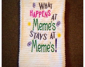 What happens at Meme's stays at Meme's kitchen towel