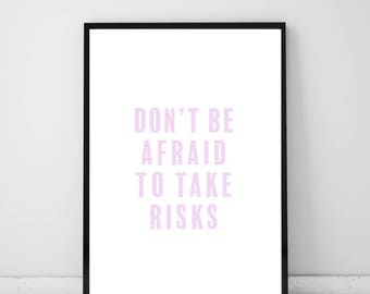 Don't be afraid to take risks motivational wall print