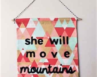 She Will Move Mountains // cotton wall hanging banner