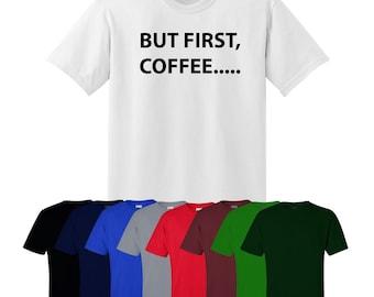 But First, Coffee... T-shirt Custom Fun Print Mens Women's UK Ships Worldwide S-XXL