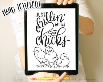 Easter SVG Cut File, Chillin' With My Chicks, Hand Lettered Calligraphy, Silhouette, Cricut, Cutting File, Easter Chicks, Easter Decor