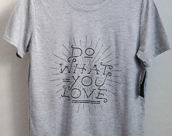 Do What You Love Tee *PIP Goods