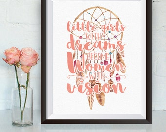 Buy one Get One, Little girls with dreams become women with vision, 8x10 or 11x14, nursery, nursery decor, little girls room, inspirational