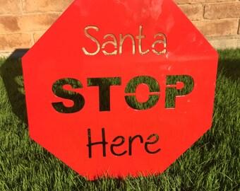 Santa Stop Here - 17 - Metal Yard Art, Christmas Lawn Decor, Outdoor Christmas Decoration, Christmas sign