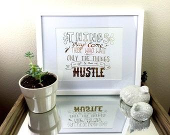 Gold-Foiled, Hand-Lettered, Hustle Print