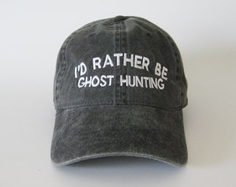 I'd rather be ghost hunting cap hat dad cap dad hat embroidered hat trendy cap
