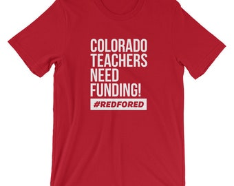 Colorado Teacher Red For Ed Protest Strike Shirts Colorado Teacher Tshirt - Teachers Need Funding RedForEd