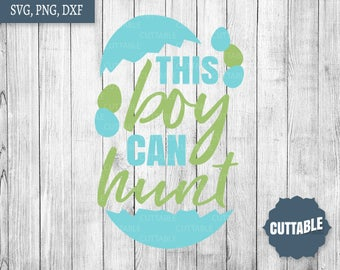 This boy can hunt Easter SVG cut file, Easter egg cut file, little boy easter egg hunt cut file svg, easter egg quote svg, commercial use