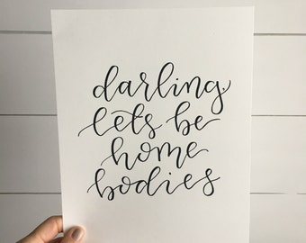 Darling lets be homebodies | typography wall art | calligraphy print | art print | quote print
