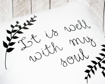 It is Well With My Soul Pillow Cover, 16x16