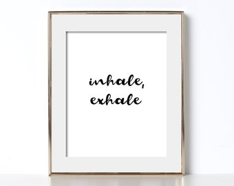 Black and White Prints Inhale Exhale Digital Download Printable Art Relaxing Quotes Inhale Exhale Digital Quote Prints Relaxing Printable