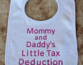 Gift for baby. Baby shower gift. Baby bib. Accountant. CPA. Embroidery. Accounting. Mommy. Daddy. Little Tax Deduction. Embroidered.
