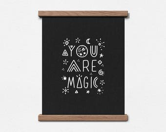 You Are Magic 8 x 10 Screen Print