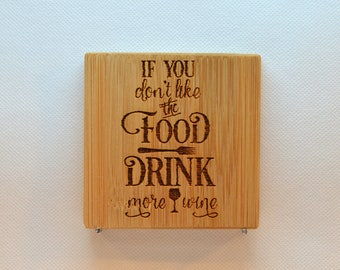 Laser Engraved Bamboo Coaster - BC-008 - If you don't like the food drink more wine