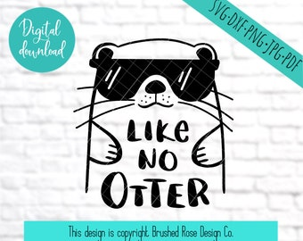 like no otter svg, like no other, svg pun, funny clipart, sure cuts a lot,  svg files sayings, cricut cut files, commercial digital download