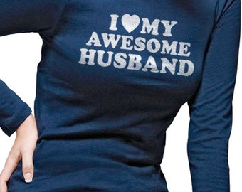 Wife Gift I Love My Awesome Husband T-Shirt Women's T shirt Marriage Gift Long Sleeve Shirt