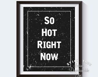 So Hot Right Now, Zoolander, Bathroom Funny, Bathroom Wall Art Quotes, Mens Bathroom Decor, Funny bathroom art, Funny Bathroom