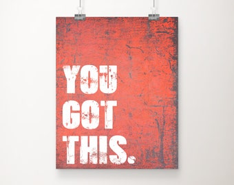 You Got This Art Print - Inspirational Wall Art - Motivational Art - Home Decor - Typography - Office Art
