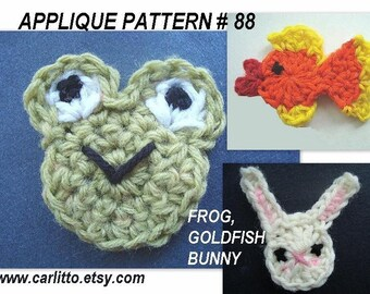 crochet pattern,  APPLIQUE PATTERN - Frog , Bunny, Goldfish... number 88, make them any size, instant download