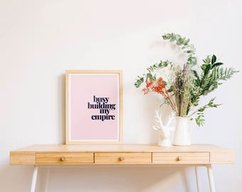 Building my empire | Motivational print for the home office | Studio print