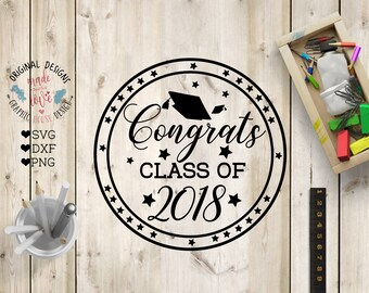 Congrats Class of 2018 Graduation SVG, Class of 2018 Cut File in SVG, DXF, png, Graduation svg file, school svg, 2018 graduation svg