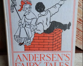 Antique Vintage Book Andersen's Fairy Tales Copyright 1898 by Hans Christian Andersen Publisher Henry Altemus Co. Philadelphia Illustrated