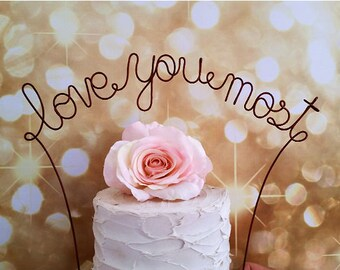 LOVE YOU MOST Rustic Wedding Cake Topper, Wedding Cake Decoration, Wedding Centerpiece,Bridal Shower Decoration,Engagement Party,Anniversary