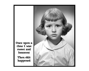 Magnet - Once upon a time I was sweet and innocent ... Funny Gift / Magnet with Attitude